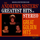 The Andrews Sisters' Greatest Hits in Stereo / Great Golden Hits by The Andrews Sisters