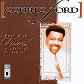 Cedric Ford Featuring Visions' - A Choral Ministry by Cedric Ford
