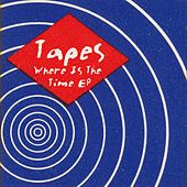 Where Is The Time EP by Tapes