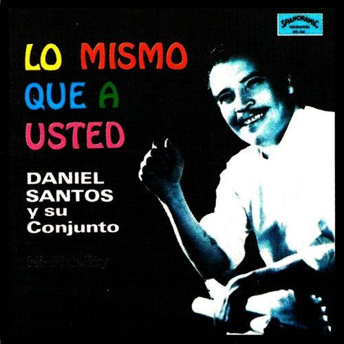 Lo Mismo Que a Usted by Daniel Santos