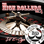 The High Rollers, Vol.4 Mixed By DJ E-Clyps by Various Artists