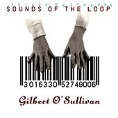 Sounds Of The Loop by Gilbert O'Sullivan