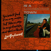 Trouble Is A Lonesome Town by Lee Hazlewood