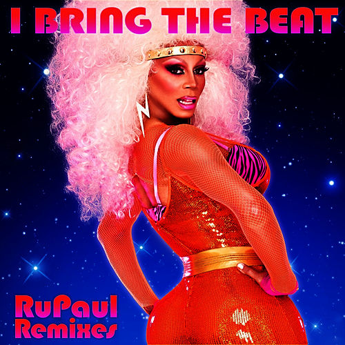 I Bring The Beat: Remixes by RuPaul