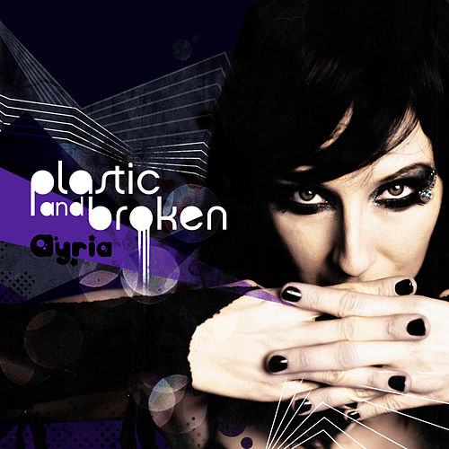 Plastic And Broken by Ayria