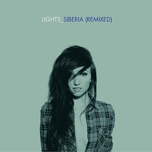 Siberia (Remixed) by LIGHTS