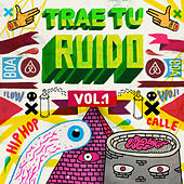 Trae Tu Ruido (Vol. 1) by Various Artists