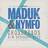 Crossroads / Ordinary Ways by Maduk