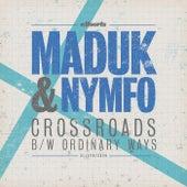 Crossroads / Ordinary Ways by Maduk