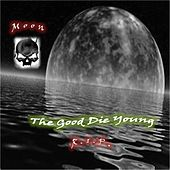 The Good Die Young by Moon