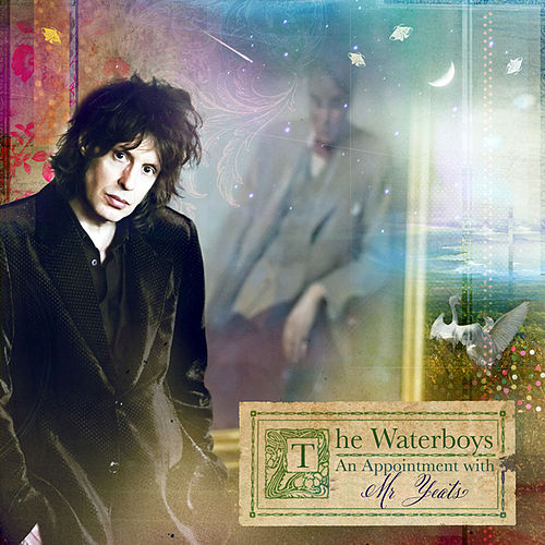 An Appointment With Mr. Yeats by The Waterboys