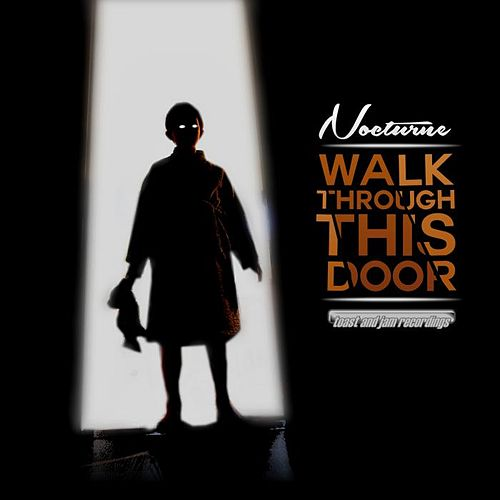 Walk Through This Door by Nocturne