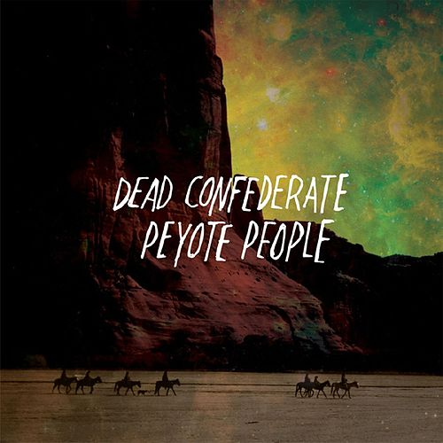 Peyote People by Dead Confederate