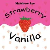 Strawberry Vanilla by Matthew Lee