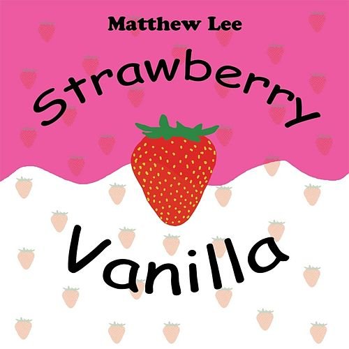 Strawberry Vanilla by Matthew Lee