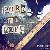 More to Life   (feat. Andale) by Joint Heirs