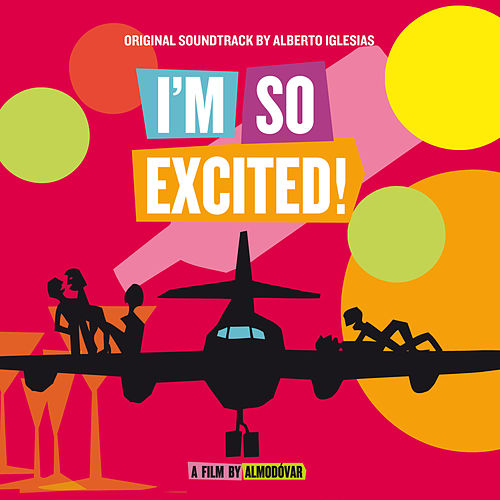 I'm So Excited! (Original Motion Picture Soundtrack) by Various Artists