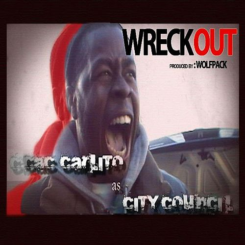 Wreck Out by The City Council