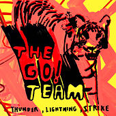 Thunder, Lightning, Strike by The Go! Team