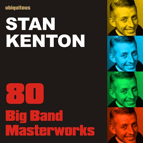 77 Big Band Masterworks (The Best Of Stan Kenton) by Stan Kenton