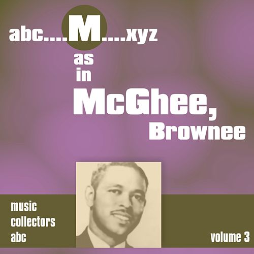 M as in MCGHEE, Brownee (Volume 3) by Brownie McGhee