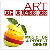 Art of Classics: Music for a Perfect Dinner by Various Artists