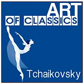 Art of Classics: Tchaikovsky by Various Artists