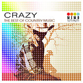 Crazy  - The Best of Country Music by Various Artists