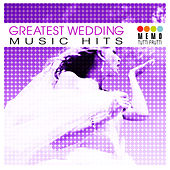 Greatest Wedding Music Hits by Various Artists