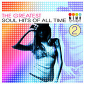The Greatest Soul Hits of All Time Vol. 2 by Various Artists