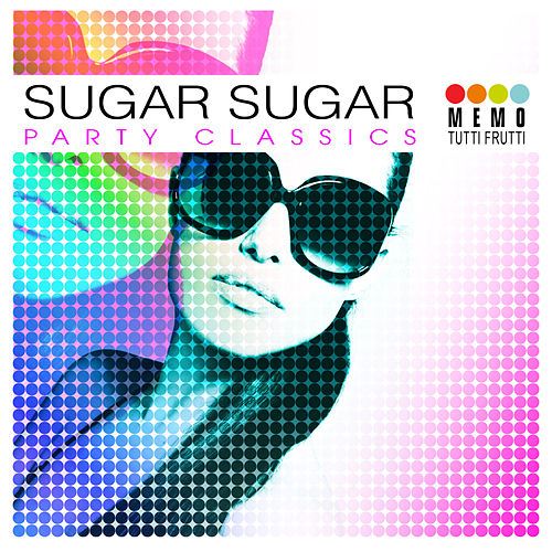 Sugar Sugar - Party Classics by Various Artists