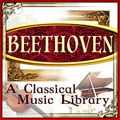Beethoven: A Classical Music Library by Various Artists