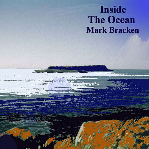 Inside The Ocean by Mark Bracken
