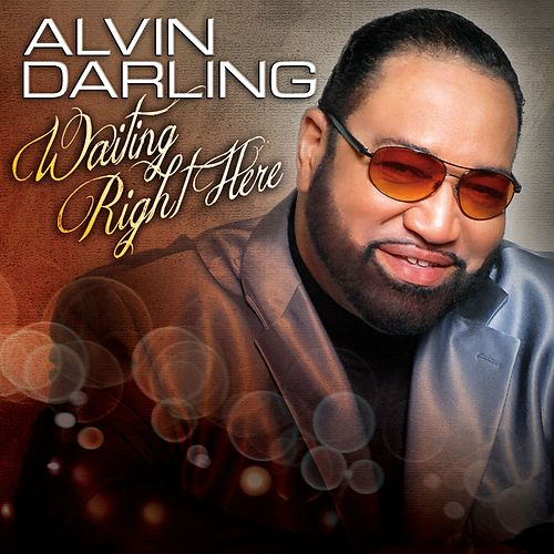 Waiting Right Here by Alvin Darling