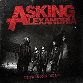 Life Gone Wild EP by Asking Alexandria