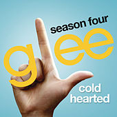 Cold Hearted (Glee Cast Version) by Glee Cast