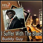 I Suffer With The Blues by Buddy Guy