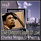 Duke Ellington's Sound Of Love by Charles Mingus