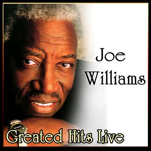 Greated Hits Live by Joe Williams