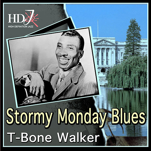 Stormy Monday Blues by T-Bone Walker