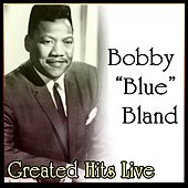 Greated Hits Live by Bobby Blue Bland