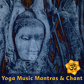 Yoga Music Mantras & Chants by The Yoga Mantra and Chant Music Project