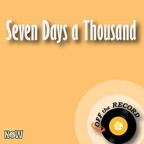 Seven Days a Thousand - Single by Off the Record