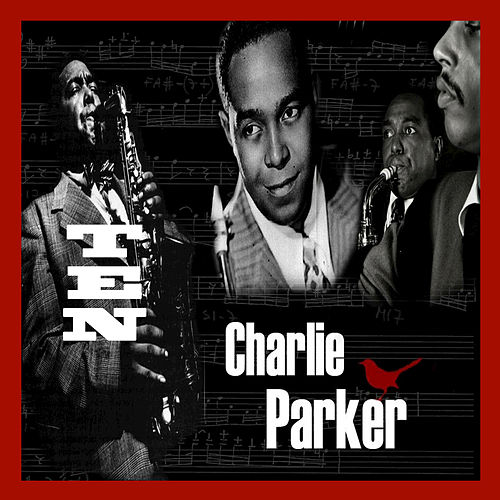 Ten = 10 by Charlie Parker