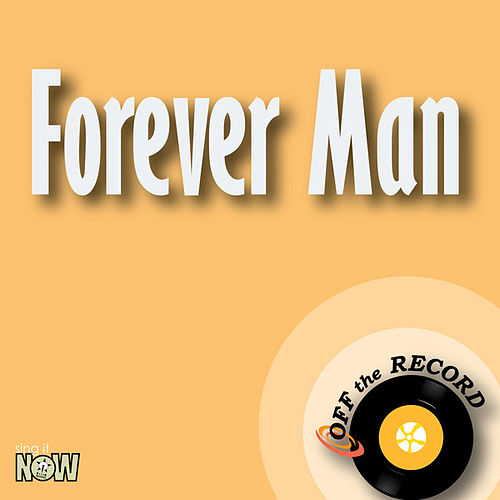 Forever Man - Single by Off the Record