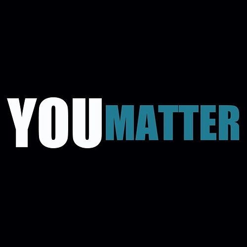 You Matter by Etthehiphoppreacher