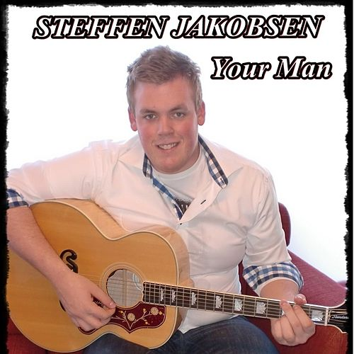 Your Man by Steffen Jakobsen