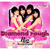 Diamond rough by Heart