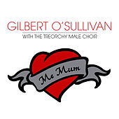 Me Mum by Gilbert O'Sullivan