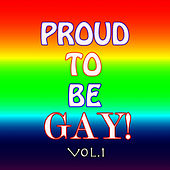 Proud To Be Gay Vol.1 by Parade